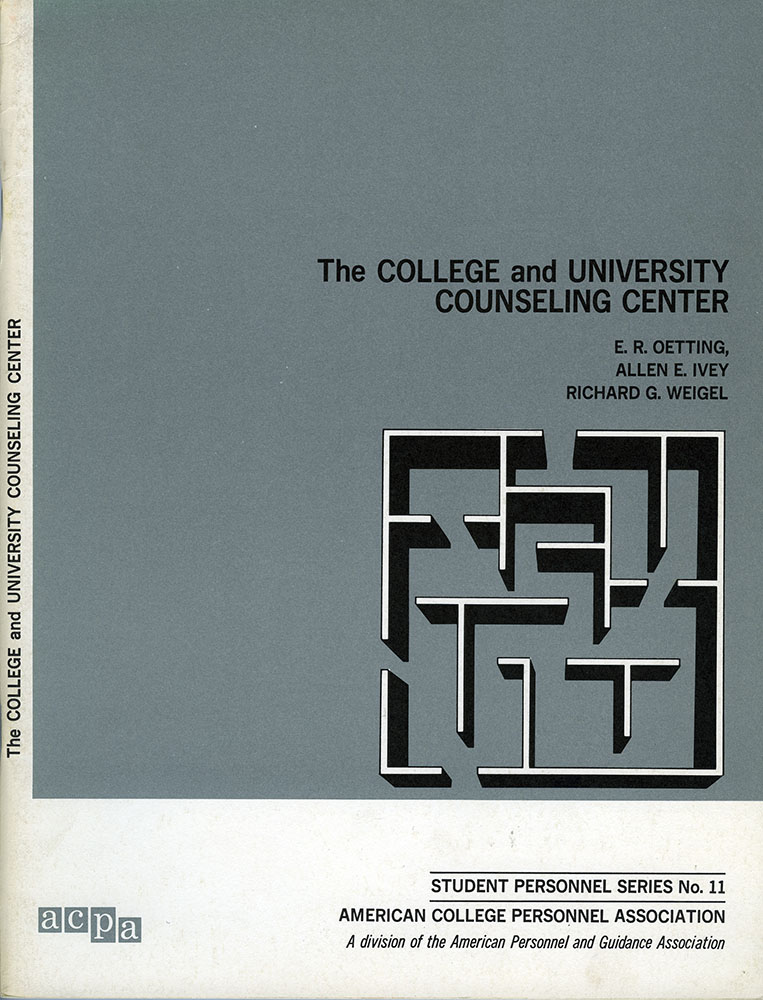 Student Personnel Series #11 by E. R. Oetting, Allen E. Ivey and Richard G. Weigel
