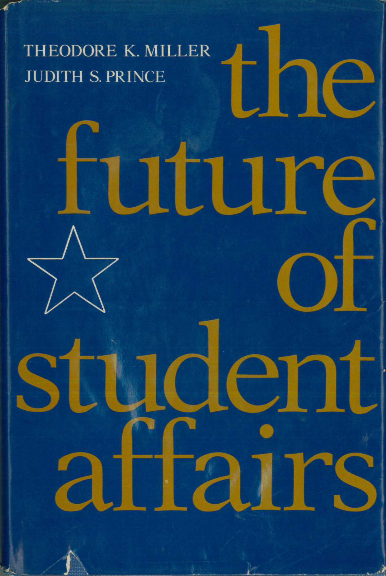 The Future of Student Affairs: A Guide to Student Development for Tomorrow's Higher Education