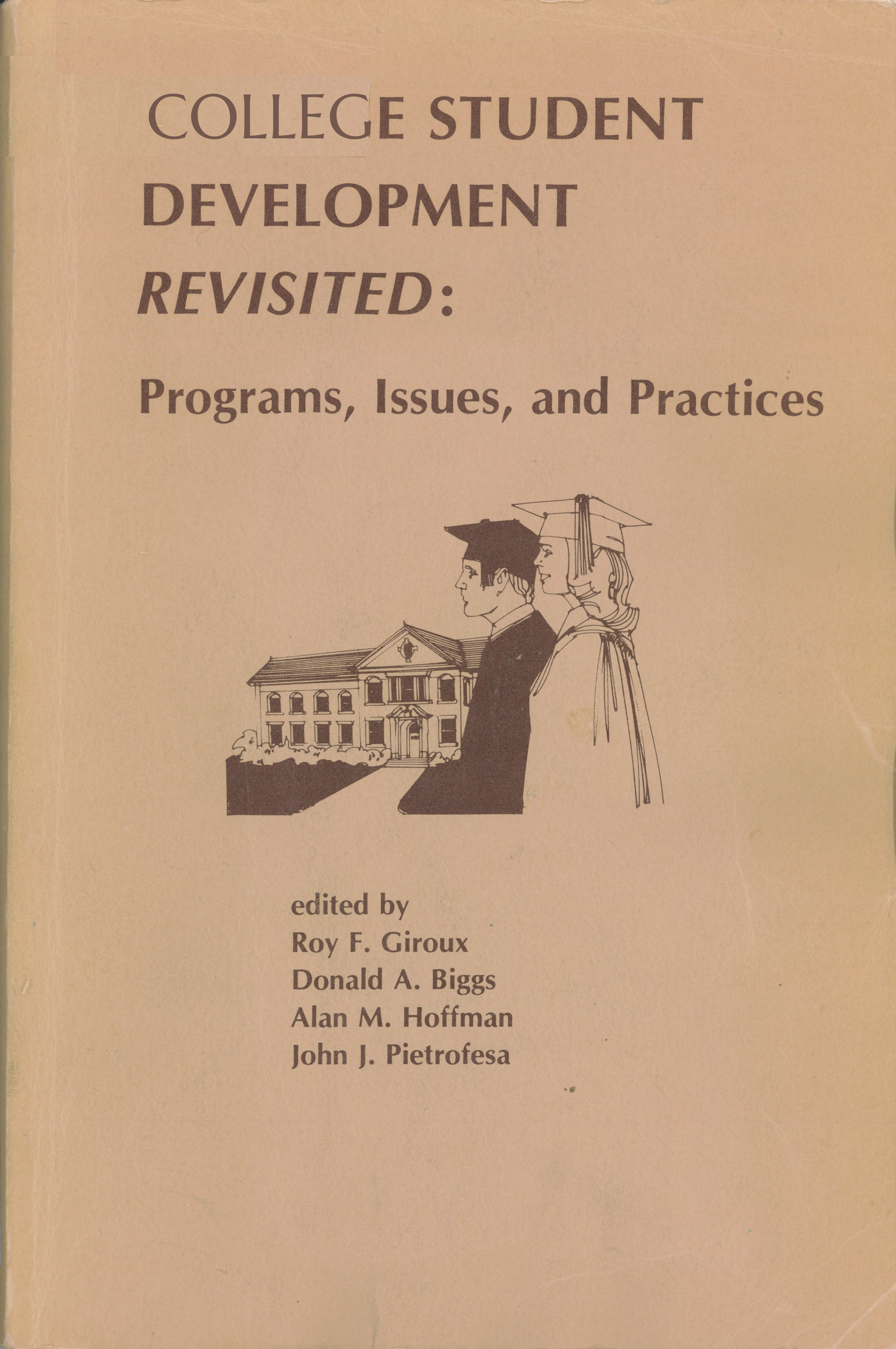 College Student Development Revisited: Programs, Issues, and Practices (Rev.)