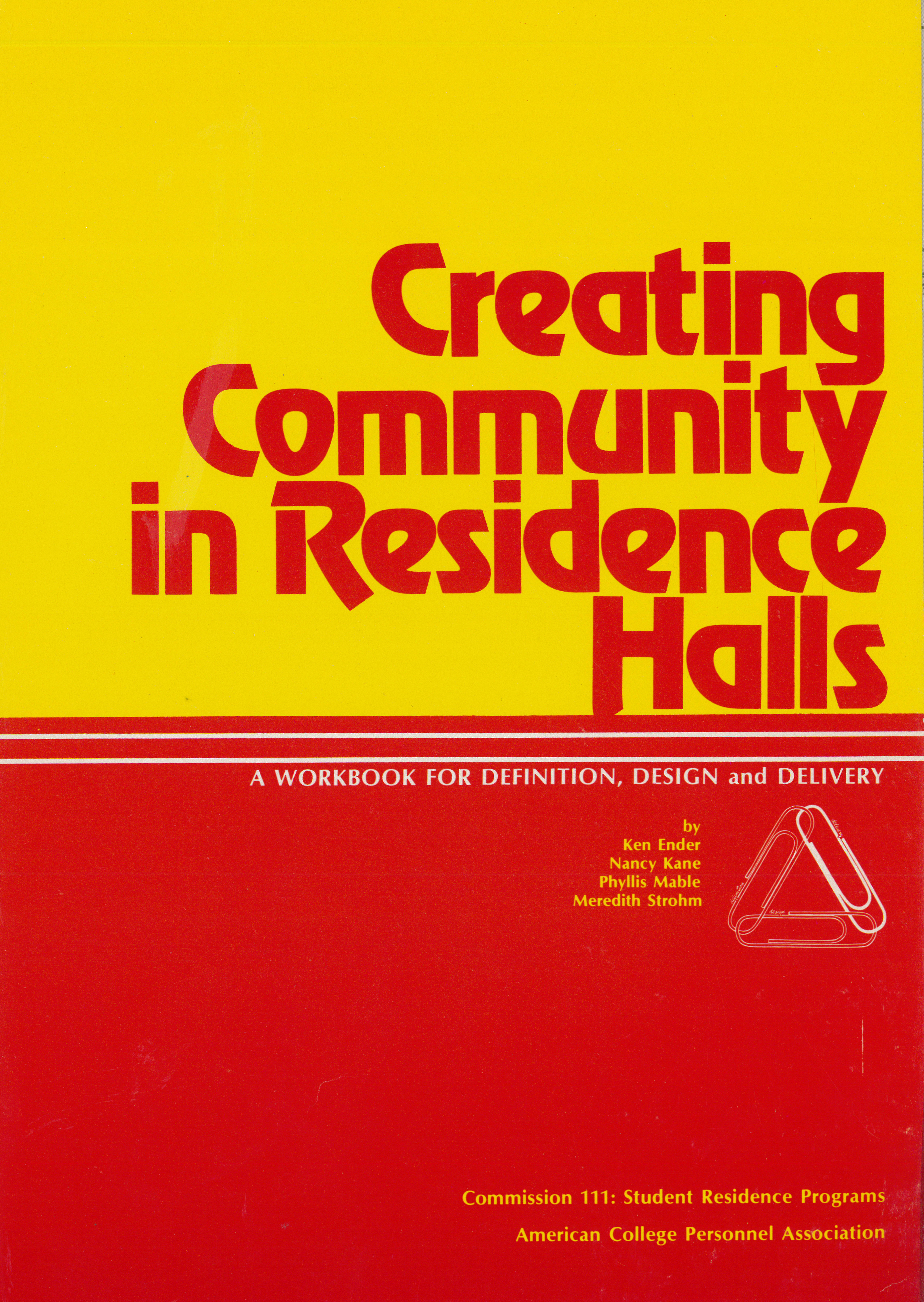 Creating Community in Residence Halls: A Workbook for Definition, Design and Delivery