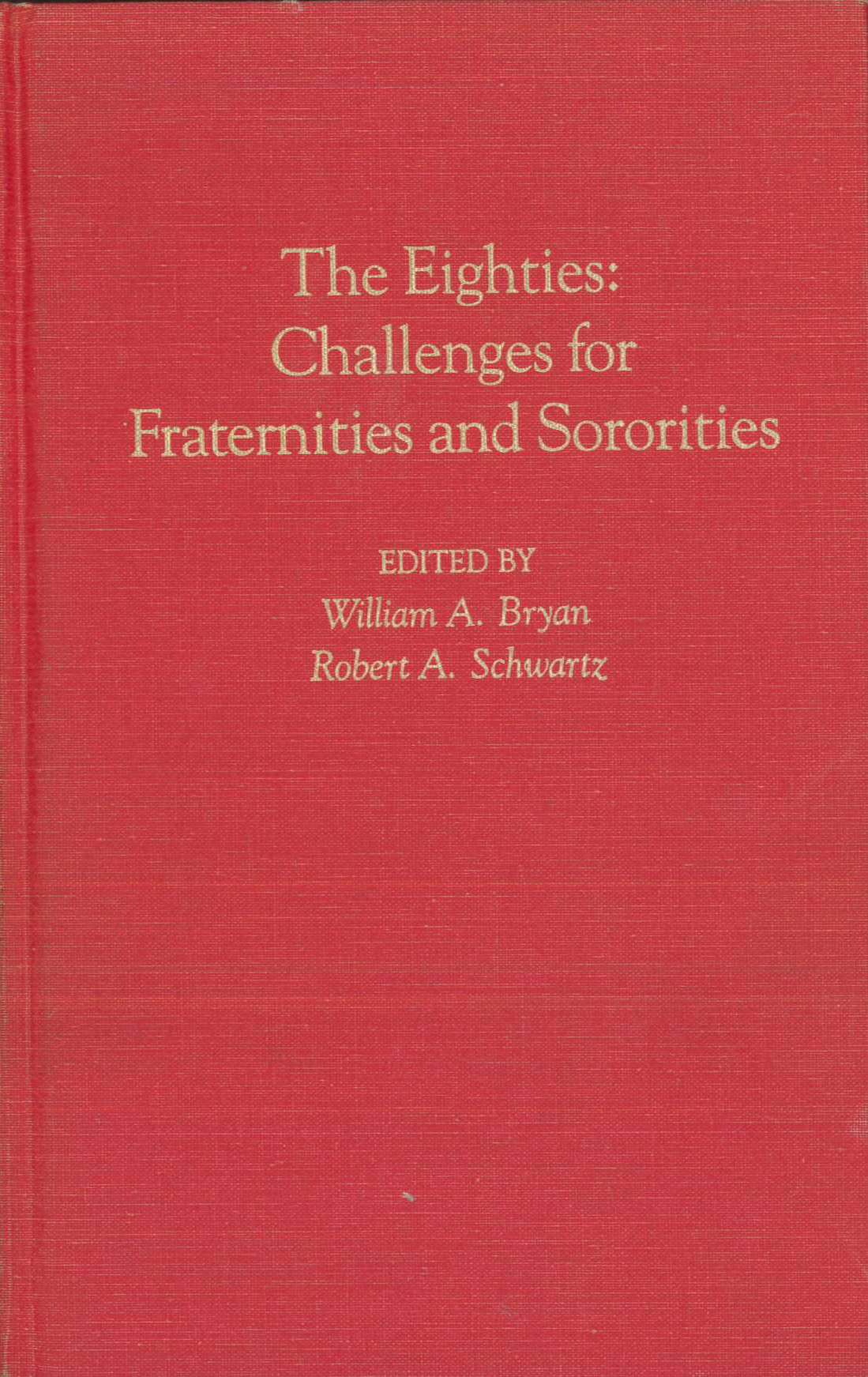 The Eighties: Challenges for Fraternities and Sororities