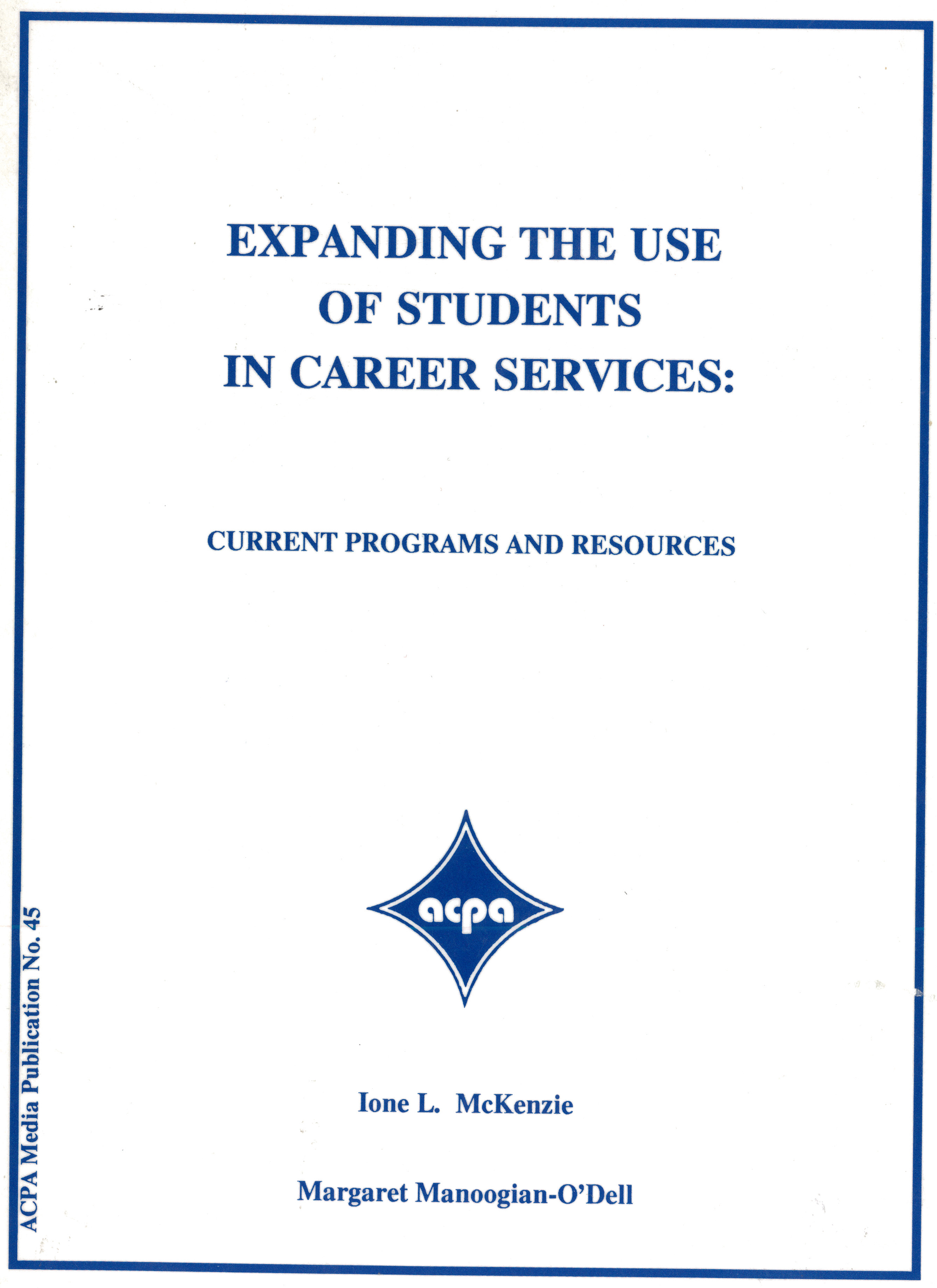 Expanding the Use of Students in Career Services: Current Programs and Resources