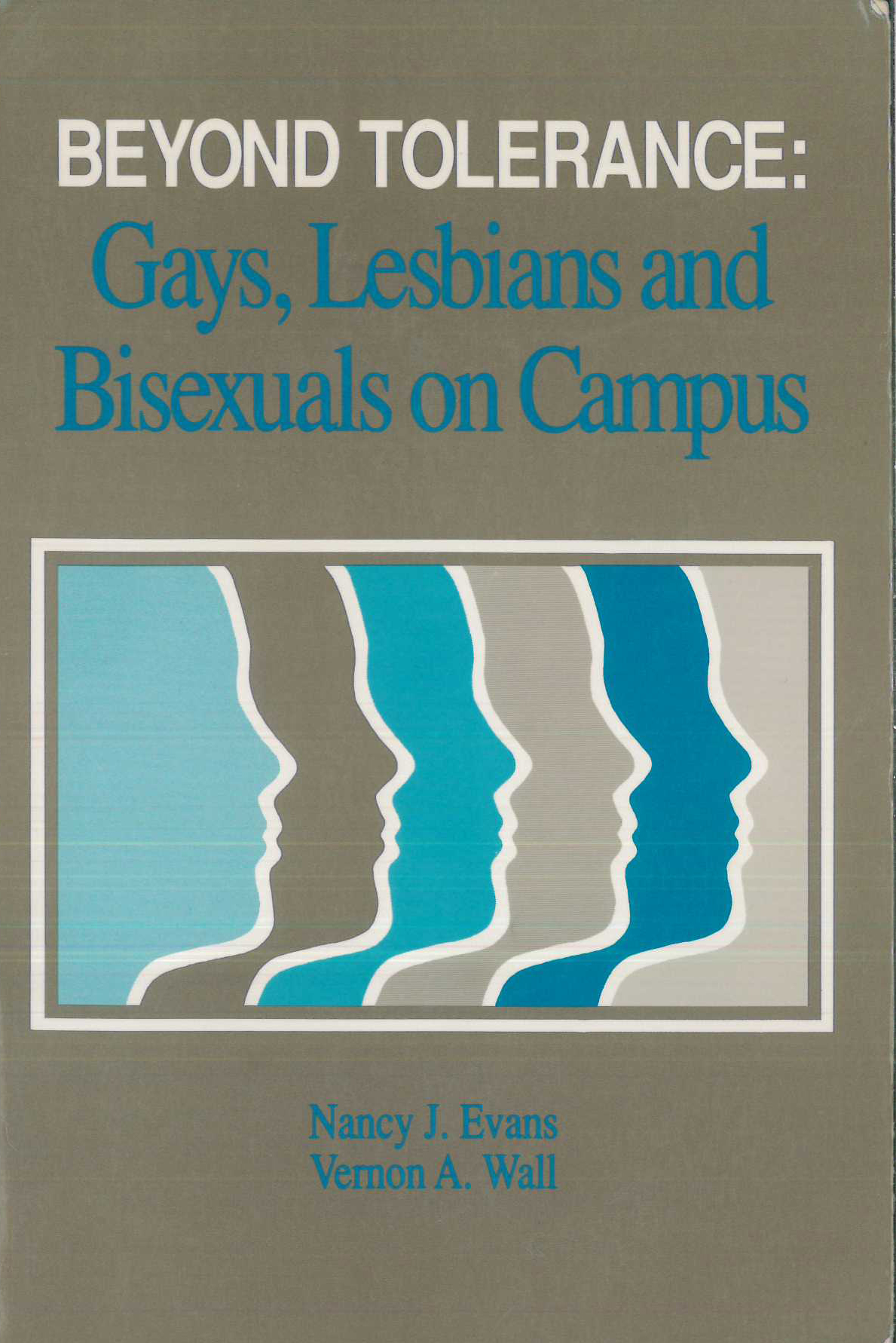 Beyond Tolerance: Gays, Lesbians and Bisexuals on Campus