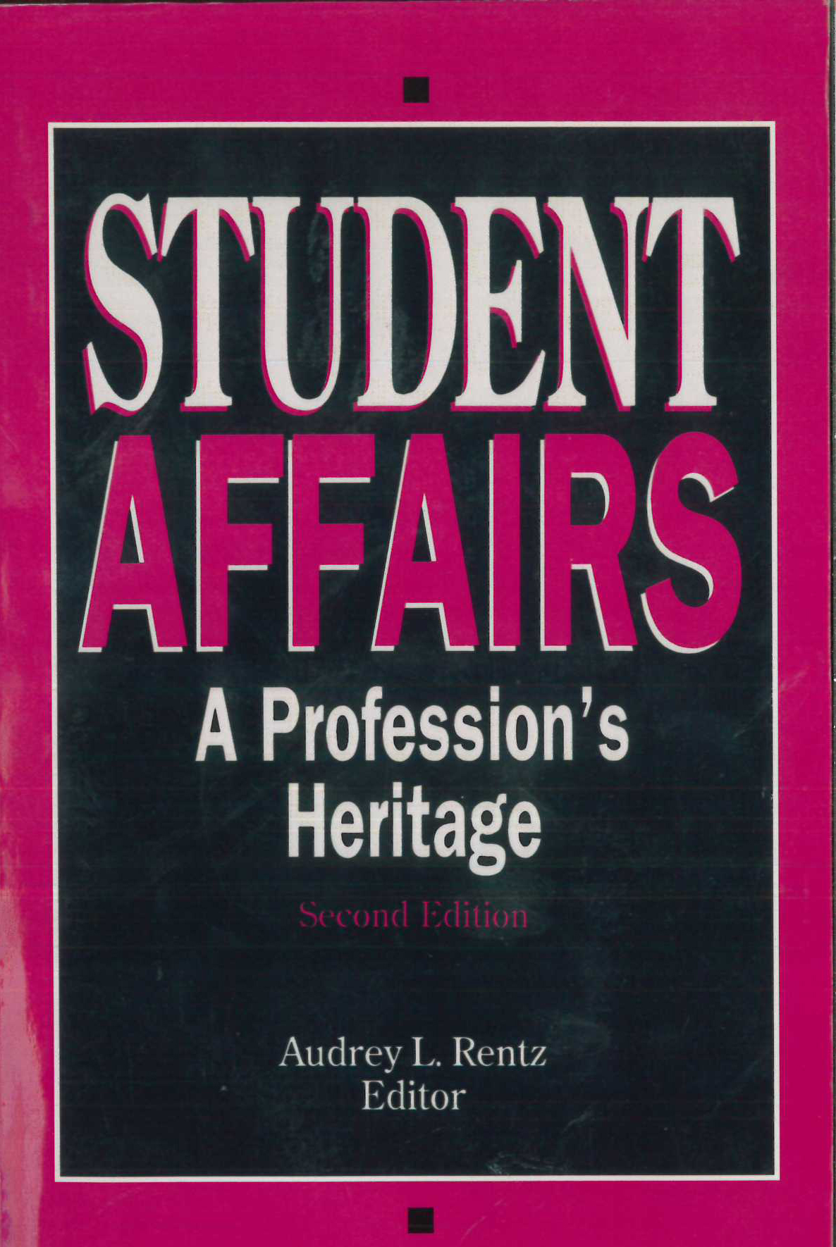 Student Affairs: A Profession's Heritage (2nd ed.)