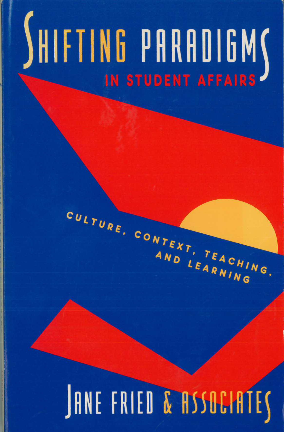 Shifting Paradigms in Student Affairs: Culture, Context, Teaching and Learning