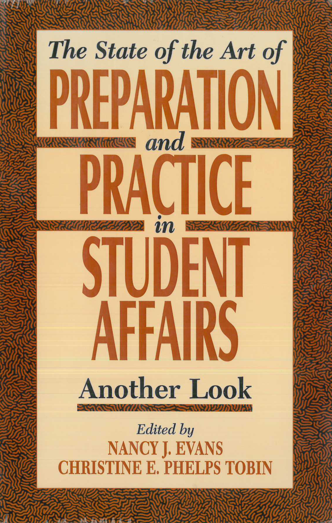 State of the Art of Preparation and Practice in Student Affairs: Another Look