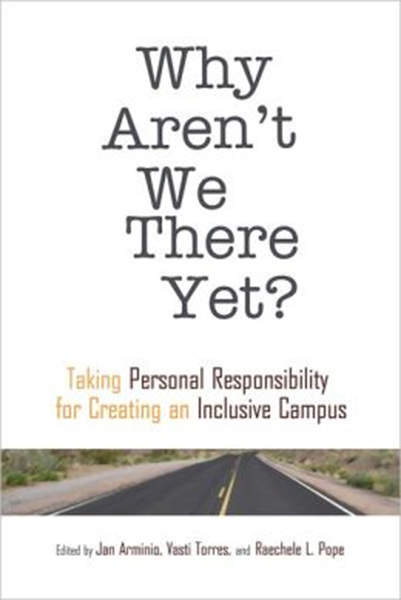 Why Aren't We There Yet? Taking Personal Responsibility for Creating an Inclusive Campus